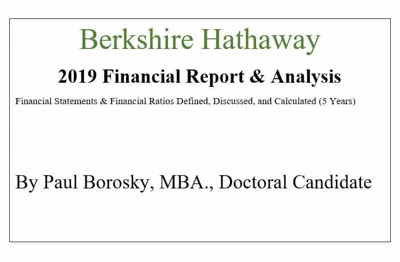 Berkshire Hathaway Financial Report by Paul Borosky, MBA.