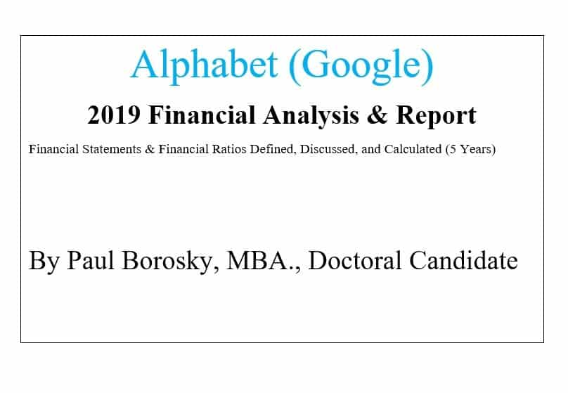 Alphabet Financial Report by Paul Borosky, MBA.
