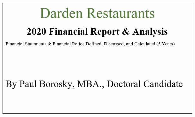 Darden 2020 Financial Analysis and Report by Paul Borosky, MBA.